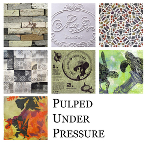 Pulped Under Pressure: the Art of Handmade Paper