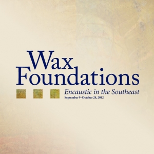 Wax Foundations: Encaustic in the Southeast